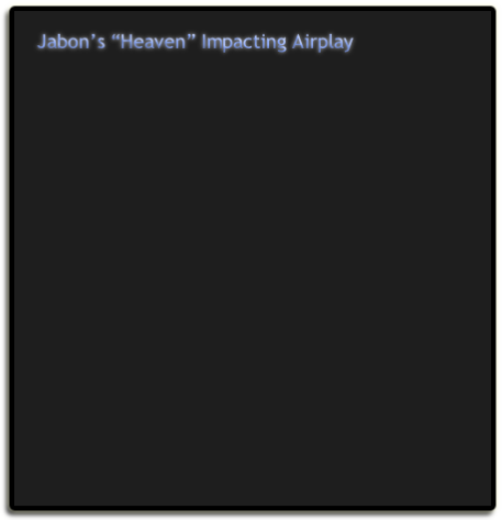 "Jabon's ""Heaven"" Impacting Airplay"